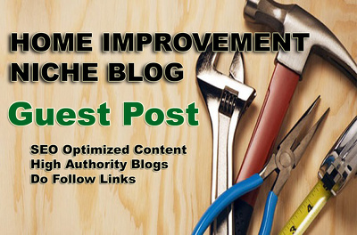 Write and Guest Post on Home Improvement Niche Blog with high DA-PA