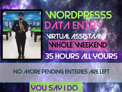 Big wordPress data  entry for you/ Virtual Assistant  2Days (35Hours)