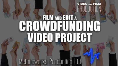 film and edit a Crowdfunding Video