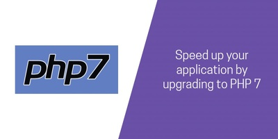 Upgrade your website / application to PHP 7