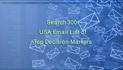Search 300 USA Email List of Top Decision Makers