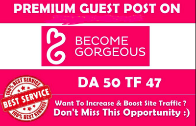 I Will Publish Guest Post On Becomegorgeous High Da Fashion Blog