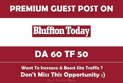 Write & Publish Guest Post on Bluffton Today. Blufftontoday.com - DA 60/ TF 50