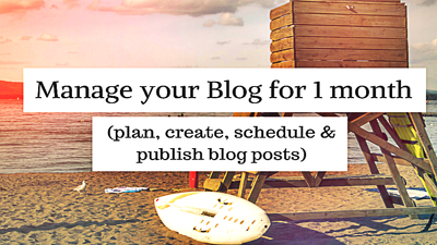 Manage Your Blog For ONE Month (Plan, Create & Publish)
