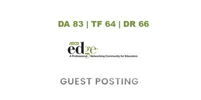 Publish a guest post on EDge ASCD - DA87, TF64, DR66