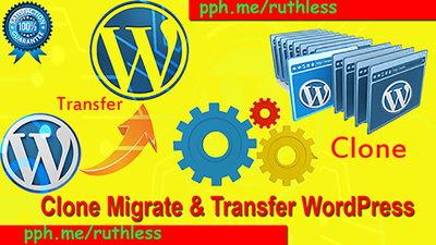 Clone, Transfer, Migrate Your Wordpress Within 6 Hours