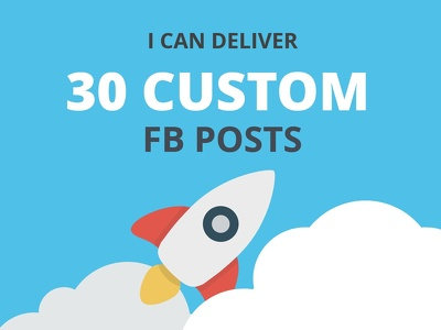 Deliver 30 custom written Posts for your Social Media Page