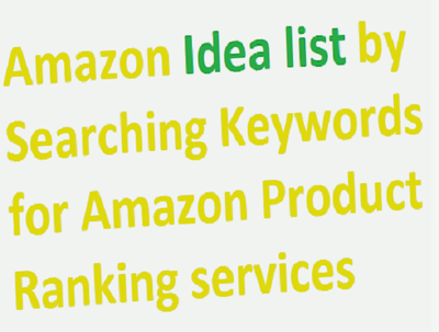 Do 300 Amazon idea list by searching keywords