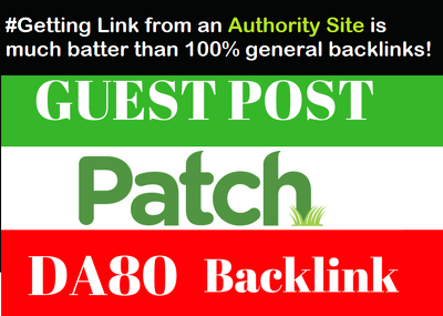 Write and Publish Guest Post On Patch Da 83 Dofollow Backlinks