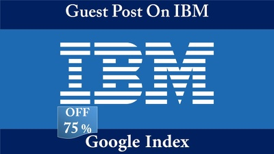 Write And Publish Guest Post on IBM, IBM.com (Dofollow Link)