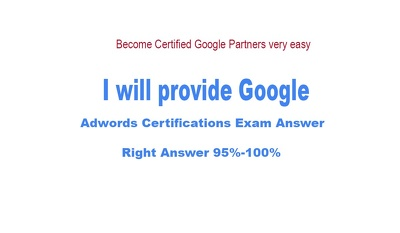 I will provide Google adwords certifications exam 95%-100% Right Answer.