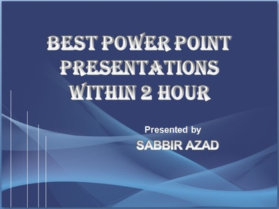 Provide best power point presentation within 3 hour