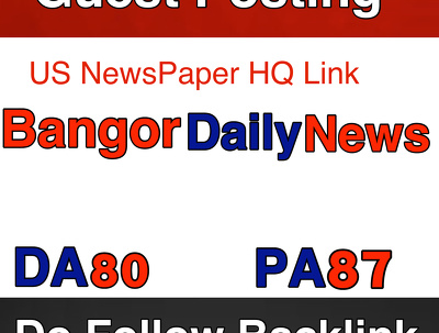 Publish Guest Post on Bangor Daily News , Bangordailynews.com -