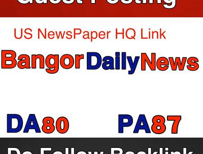 Publish Guest Post on Bangor Daily News , Bangordailynews.com - Do Follow DA 80