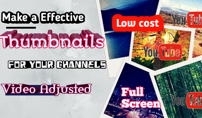 Make Effective Thumbnails for your channels