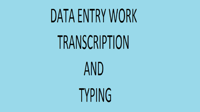 Do all type of  data entry work for 2 hours.