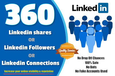 ★Add 360 Linkedin Shares or Followers or Linkedin Connections ★