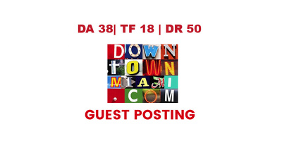 Publish a guest post on Down Town Miami - DA38, TF18, DR50