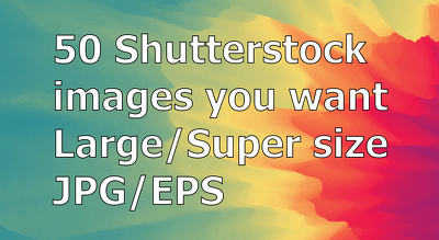 Send you 50 stock photos, vector you want at shutterstock