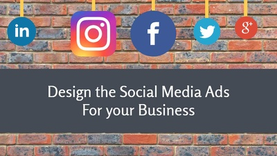 Design the social media ads for your business
