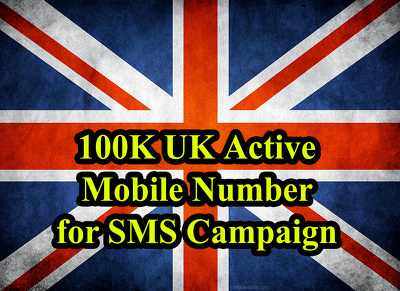 Provide you 100,000 UK Mobile Number for SMS Marketing