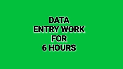 Do your data entry work for 6 hours