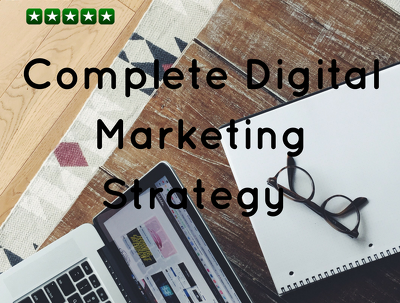 Produce a complete digital marketing strategy for your business