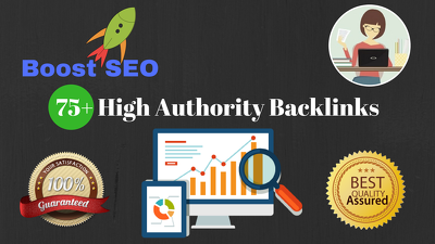 Boost Your SEO with 75+ High Authority (DA 40+ ) Backlinks