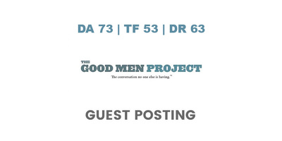 Publish a guest post on The Good Men Project - DA73, TF53, DR63