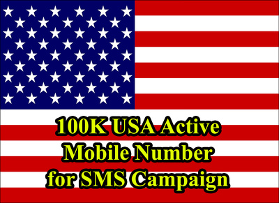 Provide 100,000 USA Active Mobile Number for SMS Campaign