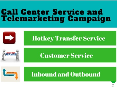 Provide Call Center Service and Telemarketing  Sales Campaign