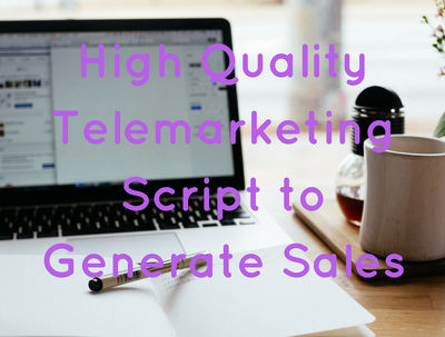 Write a high quality telemarketing script for your business