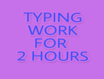 Do typing for 2 hours in English or Hindi.