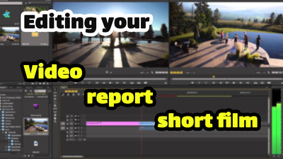 Edit your video or report or short film in 4 days