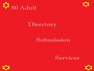 Do 50 Adult Directory Submission Services