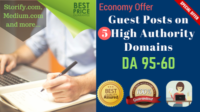 Write and Publish 5 Quality Guest Posts on 5 Sites with DA 95-60