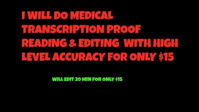Do medical transcription proofreading and editing accurately
