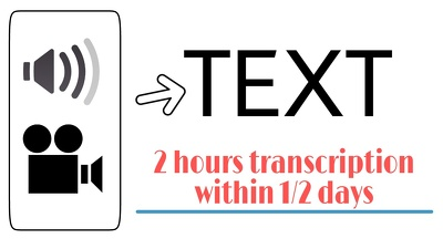 Transcribe audio/video to text form of 2 hours