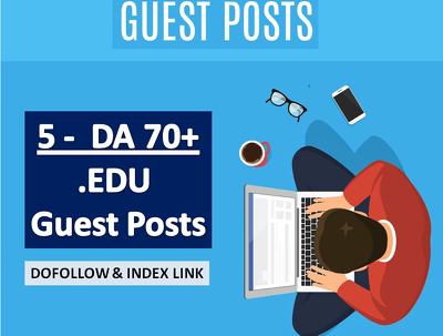 Publish 5 Guest Posts on .EDU  DA70+ Websites