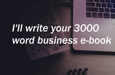 Write your business e-book of 3000 words to increase leads/sales