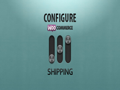 Setup And Configure Woocommerce Shipping