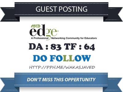 Publish Guest post on EDge.ASCD - EDge.ASCD.org DA 83 Dofollow