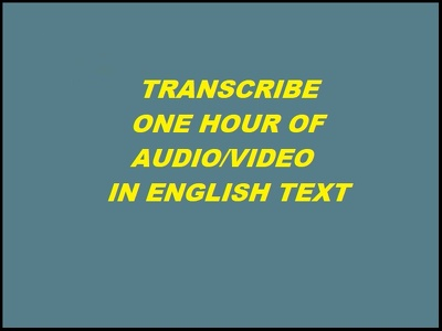 Transcribe one hour of audio/video into english text.