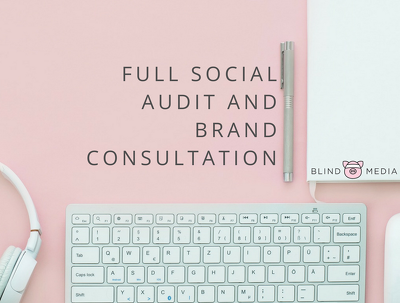 Carry out a full social audit/brand consultation.