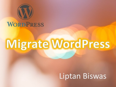 Migrate your WordPress site to new Hosting or Domain