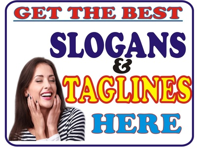 Write slogan slogans or TAGLINES with a detailed description