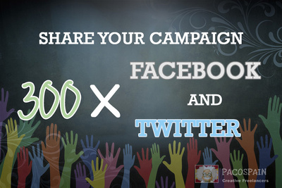 Share your crowdfunding campaign -Twitter and Facebook 300 times