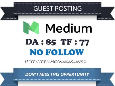 publish a guest post on Medium.com DA 85, PA 88, PR 8