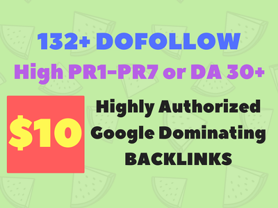 create 132+ DOFOLLOW High PR1-7 or DA 30+ HQ backlinks