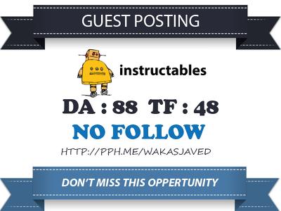 Write & Publish a guest post on instructables.com DA 88,  TF 48